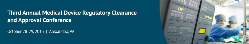 3rd Annual Medical Device Regulatory Clearance and Approval Conference
