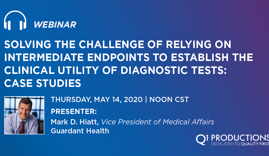 Solving the Challenge of Relying on Intermediate Endpoints to Establish the Clinical Utility of Diagnostic Tests: Case Studies