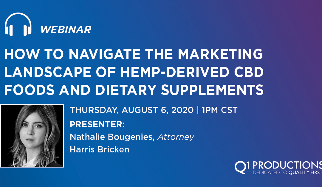 How to Navigate the Marketing Landscape of Hemp-Derived CBD Foods and Dietary Supplements