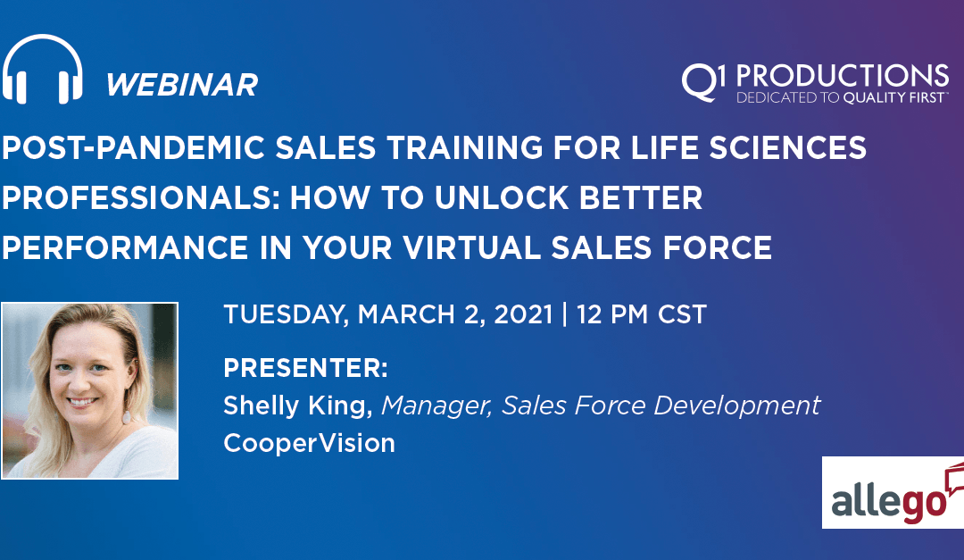 Post-Pandemic Sales Training for Life Sciences Professionals: How to Unlock Better Performance in Your Virtual Sales Force